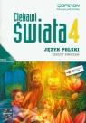 Ciekawi świata 4 Język polski Zeszyt ćwiczeń