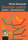 Etnologia polska historie i powinowactwa Buchowski Michał