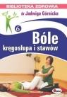 Bóle kręgosłupa i stawów Górnicka Jadwiga