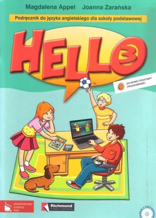 Hello! 3. Podręcznik. Podręcznik do języka angielskiego dla szkoły podstawowej Appel Magdalena, Zarańska Joanna