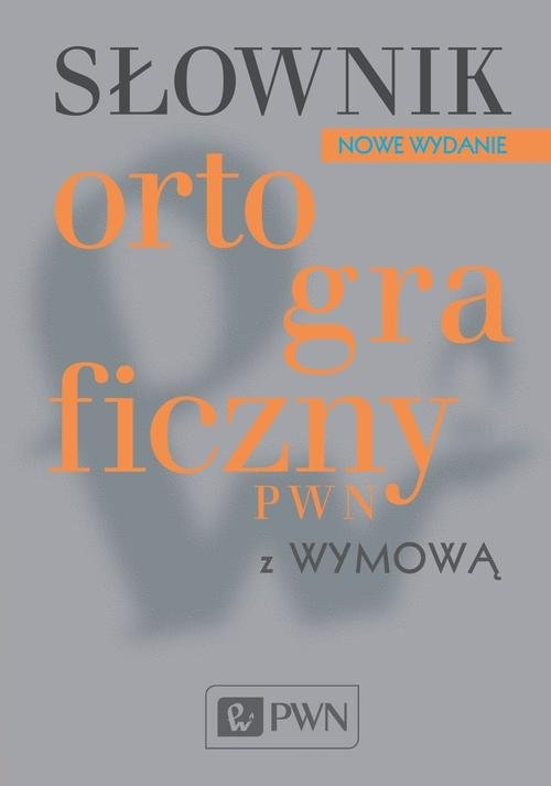 Słownik ortograficzny PWN z wymową Drabik Lidia