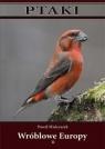 Ptaki. Wróblowe Europy cz. II TW