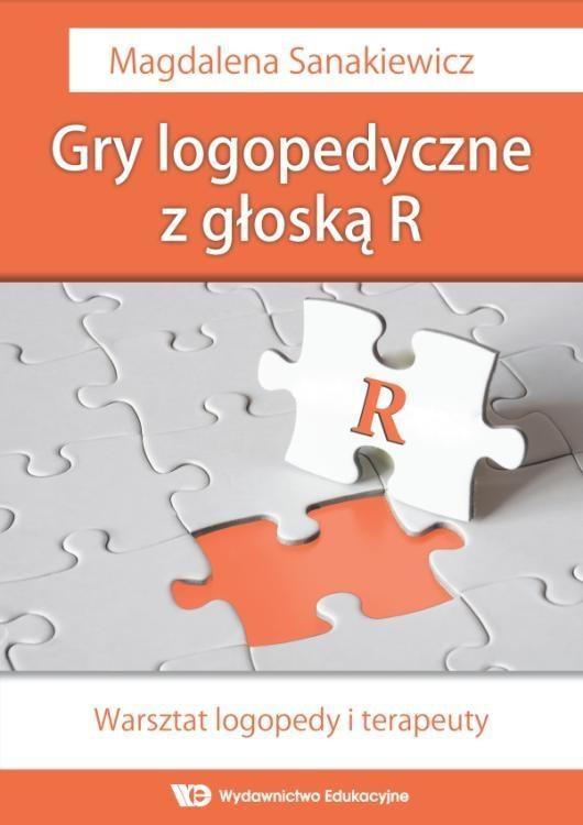 Gry logopedyczne z głoską R Warsztat logopedy i terapeuty Sanakiewicz Magdalena