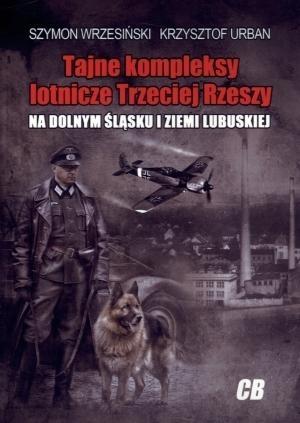 Tajne kompleksy lotnicze Trzeciej Rzeszy Wrzesiński Szymon, Urban Krzysztof