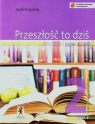 Przeszłość to dziś 2 Podręcznik Część 2 Literatura język kultura