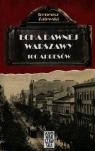 Echa dawnej Warszawy 100 adresów Tom 1