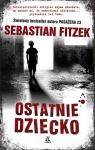 Ostatnie dziecko Fitzek Sebastian