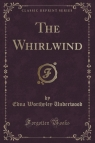 The Whirlwind (Classic Reprint)