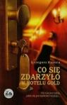 Co się zdarzyło w hotelu Gold Kozera Grzegorz