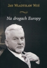 Na drogach Europy Woś Jan Władysław