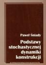 Podstawy stochatycznej dynamiki konstrukcji