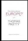 Czy można uratować Europę? Piketty Thomas