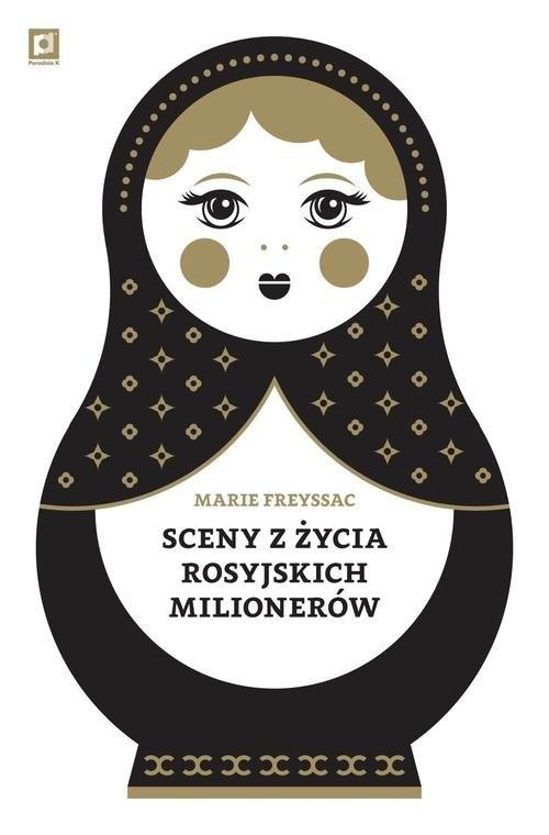 Sceny z życia rosyjskich milionerów Freyssac Marie