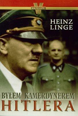 Byłem kamerdynerem Hitlera Linge Heinz