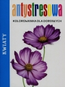 Antystresowa kolorowanka dla dorosłych Kwiaty