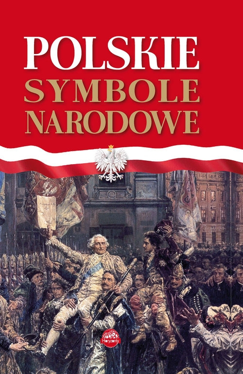 Polskie symbole narodowe Nożyńska-Demianiuk A.