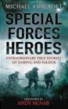 Special Forces Heroes Michael A. Ashcroft, M. Ashcroft
