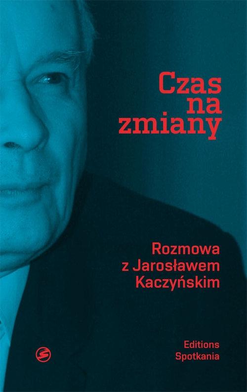 Czas na zmiany Kaczyński Jarosław, Bichniewicz Michał, Rudnicki Piotr M.