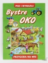 Bystre Oko - Przygoda na wsi