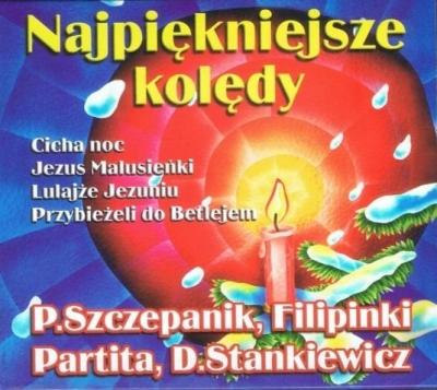 Najpiękniejsze Kolędy (płyta CD) P. Szczepanik, Filipinki, Partita, D. Stankiewicz