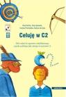 Celuję w C2 + CD Zbiór zadań do egzaminu certyfikatowego z języka Buchter Anna, Janowska Iwona, Przechodzka Grażyna, Zarzycka Grażyna