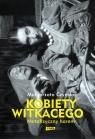 Kobiety Witkacego Metafizyczny harem Czyńska Małgorzata
