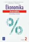 Ekonomika handlu Podręcznik Część 2 techinkum, szkoła policealna Szulce H., Borusiak B., Małkowska-Borowczyk M., Mielczerczyk Z., Mikołajczyk J.