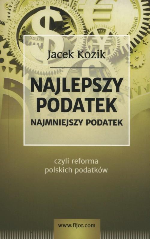 Najlepszy podatek Kozik Jacek