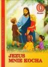 Jezus mnie kocha Klasa 0 Podręcznik do religii