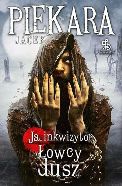 Ja, Inkwizytor Łowcy dusz Piekara Jacek
