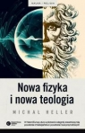 Nowa fizyka i nowa teologia Heller Michał