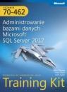 Egzamin 70-462 Administrowanie bazami danych Microsoft SQL Server 2012 Training Thomas Orin, Ward Peter, Taylop Bob
