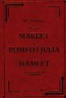 Makbet, Romeo i Julia, Hamlet