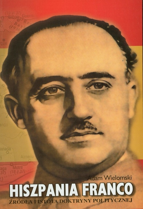 Hiszpania Franco Wielomski Adam