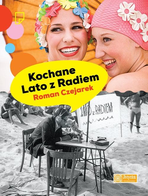 Kochane Lato z Radiem Czejarek Roman