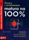 Matura na 100% Fizyka i astronomia Arkusze maturalne 2010 z płytą CD Galikowski Mirosław