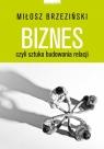 Biznes czyli sztuka budowania relacji