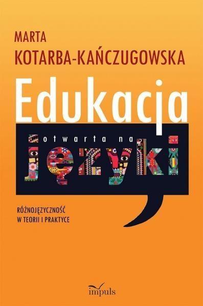 Edukacja otwarta na języki Kotarba-Kańczugowska Marta