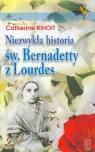 Niezwykła historia św Bernadetty z Lourdes