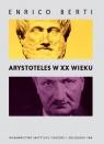 Arystoteles w XX wieku Berti Enrico