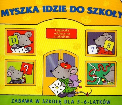 Myszka idzie do szkoły Myjak Joanna