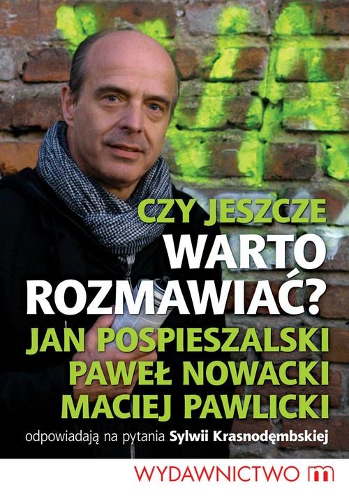 Czy jeszcze warto rozmawiać? Pospieszalski Jan, Nowacki Paweł, Pawlicki Maciej, Krasnodęmbska Sylwia