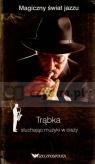 Trąbka. Słuchając muzyki w ciszy. Magiczny świat jazzu. Tom 9 (książka + 2 Miguel del Arco, Olga Caporal