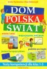 Dom Polska Świat Testy kompetencji dla klas 1-3 Hynowska Aneta, Stolarczyk Ewa