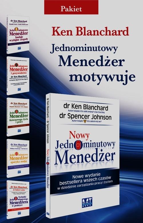 Jednominutowy Menedżer Motywuje /Jednominutowy Menedżer buduje wydajne zespoły / Jednominutowy Menedżer i przywództwo / Jednominutowy Menedżer Równowaga życia i pracy / Jednominutowy Menedżer spotyka małpę / Techniki Jednominutowego Menedżera w praktyce Blanchard Ken