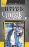 Komisorz Hanusik Umrzik we szranku