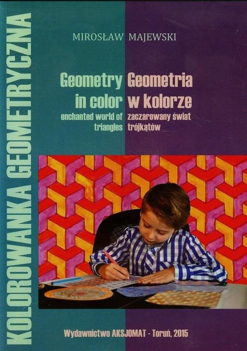 Geometria w kolorze zaczarowany świat trójkątów Majewski Mirosław