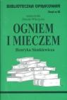 Biblioteczka Opracowań Ogniem i mieczem Henryka Sienkiewicza