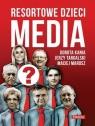 Resortowe dzieci. Media Kania Dorota, Targalski Jerzy, Marosz Maciej