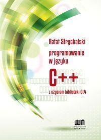 Programowanie w C++ z użyciem biblioteki Qt4 Strychalski Rafał